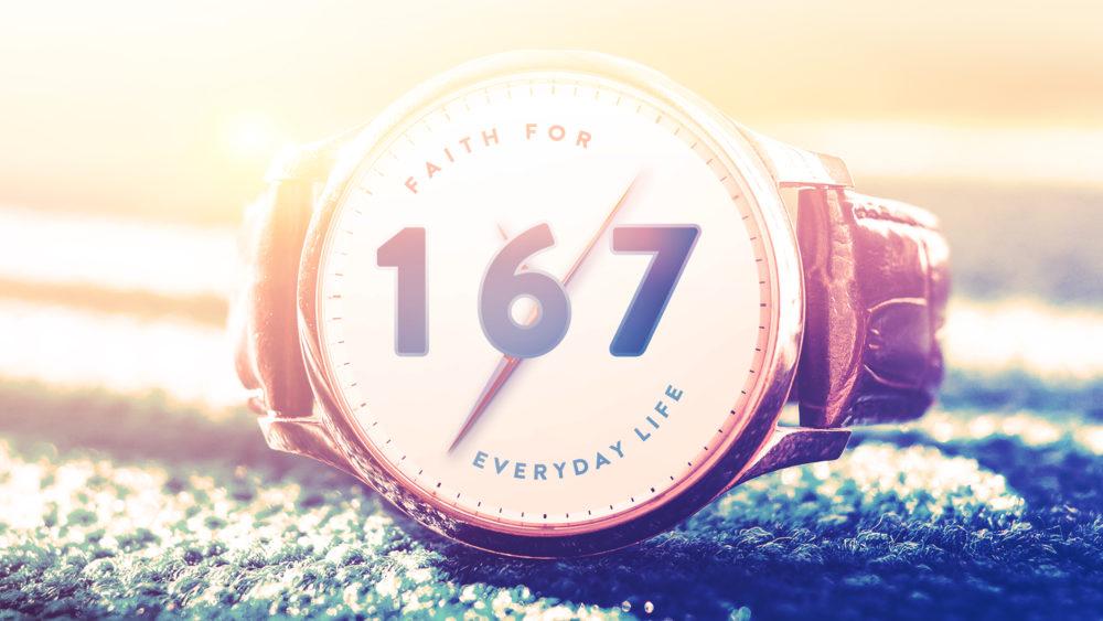 167: Faith for Everyday Life